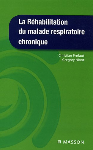 La réhabilitation du malade respiratoire chronique (Ancien Prix éditeur : 57 euros)