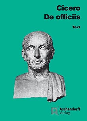 Philosophische Schriften / De officiis: Text (Latein) (Aschendorffs Sammlung lateinischer und griechischer Klassiker / Lateinische Texte und Kommentare)