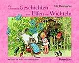 Die schönsten Geschichten von Elfen und Wichteln