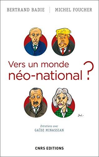Vers un monde néo-national ? (HISTOIRE) par Michel Foucher