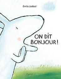 On dit bonjour ! par Emile Jadoul