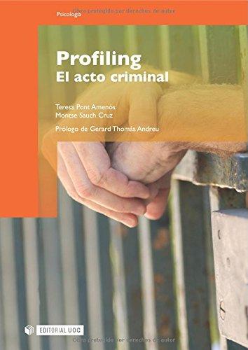 Profiling. El acto criminal. Prólogo de Gerard Thomás Andreu