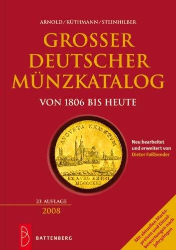 Großer deutscher Münzkatalog: von 1806 bis heute. Mit aktuellen Marktpreisen und Einzelbewertungen nach Jahrgängen -