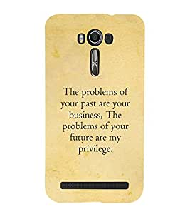 PrintVisa Designer Back Case Cover for Asus Zenfone 2 Laser ZE550KL (5.5 Inches) (Past problems quotes :: Bussiness quotes :: Quotes :: Inspirational quote)