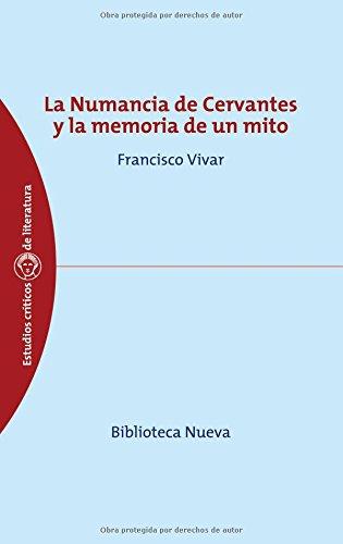 La Numancia de Cervantes y La Memoria de Un Mito Cover Image