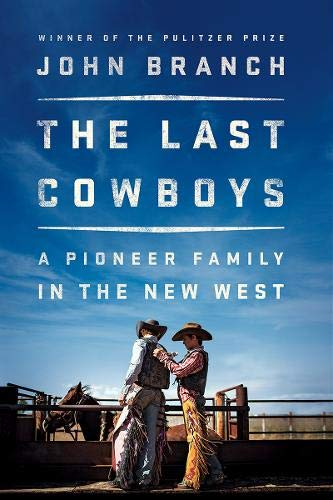The Last Cowboys: A Pioneer Family in the New West -
