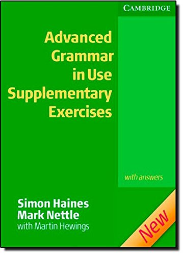Advanced Grammar in Use Supplementary Exercises with Answers por Simon Haines