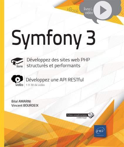 Symfony 3 - Développez des sites web PHP structurés et performants - Complément vidéo : Développez une API RESTful par Vincent BOURDEIX
