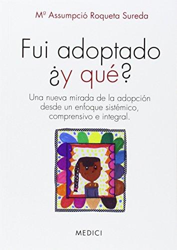 Fui Adoptado ¿Y Qué? (Autoayuda) por Mª Assumpció Roqueta Sureda