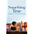 Something True (Out in Portland Book 1)