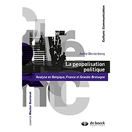 La peopolisation politique : Analyse en Belgique France et Grande-Bretagne (Culture & communication)