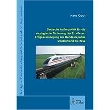 Deutsche Aussenpolitik für die strategische Sicherung der Erdöl- und Erdgasversorgung der Bundesrepublik Deutschland bis 2050