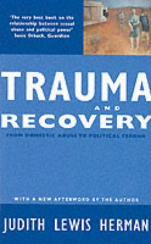 Trauma and Recovery: From Domestic Abuse to Political Terror por Judith Lewis Herman