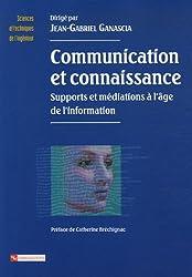 Communication et connaissance : Supports et médiations à l'âge de l'information