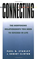 Connecting: The Mentoring Relationships You Need to Succeed in Life (Spiritual Formation Study Guides)