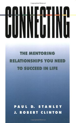 Connecting: The Mentoring Relationships You Need to Succeed (Spiritual Formation Study Guides) - Wächst Stehen