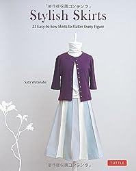 Stylish Skirts: 23 Simple Designs to Flatter Every Figure by Sato Watanabe (2014-06-03)