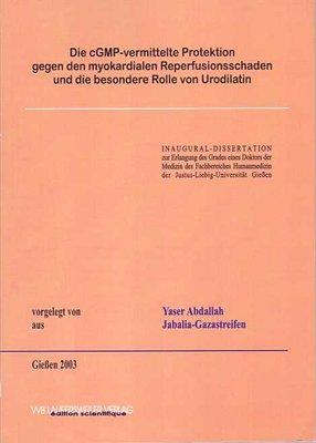 Die cGMP-vermittelte Protektion gegen den myokardialen Reperfusionsschaden und die besondere Rolle von Urodilatin (Edition Scientifique)