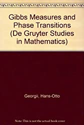 Gibbs Measures and Phase Transitions (De Gruyter Studies in Mathematics) by Hans-Otto Georgii (1988-10-02)