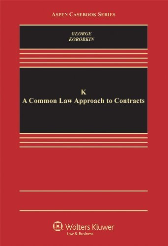 k-a-common-law-approach-to-contracts-aspen-casebooks-by-tracey-e-george-published-by-aspen-publisher