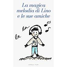 La magica melodia di Lino e le sue amiche