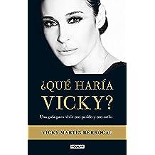 ¿Qué haría Vicky?: Una guía para vivir con pasión y estilo