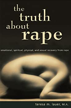 The Truth About Rape by [Lauer, Teresa M.]