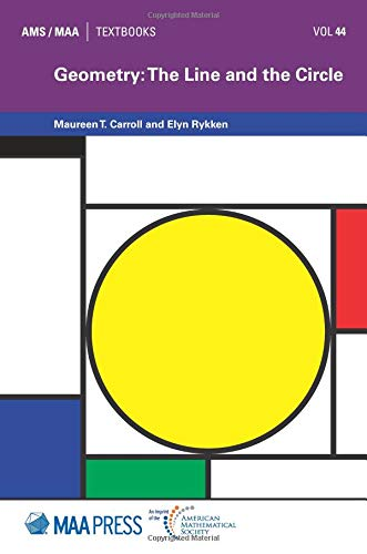 Geometry: The Line and the Circle (Ams/Maa Textbooks, Band 44)