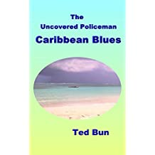 The Uncovered Policeman - Caribbean Blues (Rags to Riches Book 6)