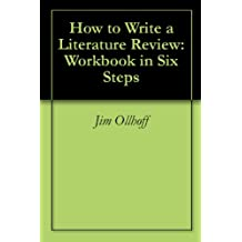 How to Write a Literature Review: Workbook in Six Steps (English Edition)