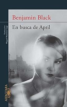 En busca de April (Quirke 3) de [Black, Benjamin]