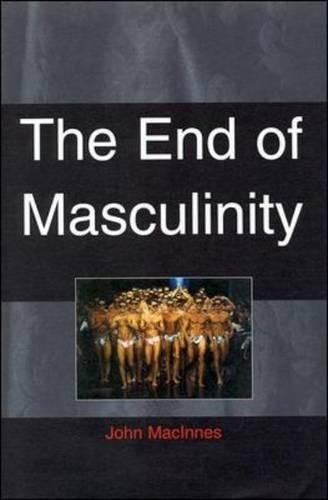 End Of Masculinity: The Confusion of Sexual Genesis and Sexual Difference in Modern Society