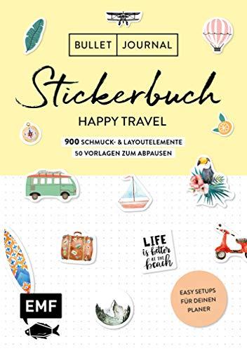 Bullet Journal - Stickerbuch Happy Travel: 750 Schmuck- und Layoutelemente rund um das Thema Reisen: Mit Journal-Tipps, Reise-Inspirationen und 100 Vorlagen zum Abpausen (Journal - Vorlage)