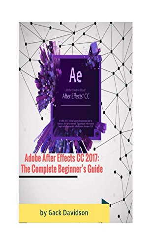 adobe-after-effects-cc-2017-the-complete-beginners-guide-english-edition