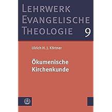 Ökumenische Kirchenkunde (Lehrwerk Evangelische Theologie (LETh))