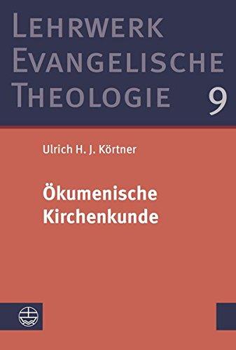 Ökumenische Kirchenkunde (Lehrwerk Evangelische Theologie (LETh), Band 9)