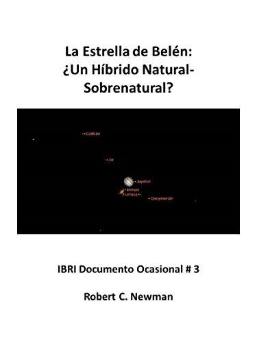 La Estrella de Belen: Un Hibrido Natural-Sobrenatural? (IBRI Ocassional Papers (Spanish) nº 3) (Spanish Edition)