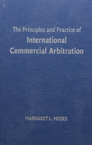 The Principles and Practice of International Commercial Arbitration