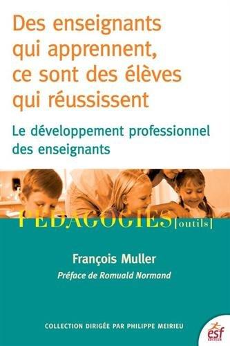 Des enseignants qui apprennent, ce sont des élèves qui réussissent : Le développement professionnel des enseignants