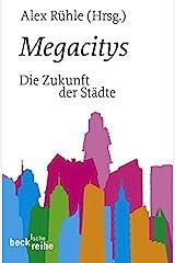 Megacitys: Die Zukunft der Städte (Beck'sche Reihe) Taschenbuch