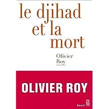 Le Djihad et la mort (DEBATS) (French Edition)
