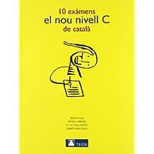 10 Examens el Nou Nivell C de Catala