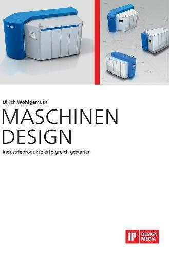 Maschinen Design: Industrieprodukte erfolgreich gestalten