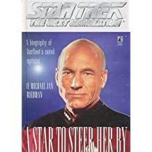 A Star to Steer Her By: A Biography of Starfleet's Noted Captains