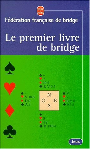 Le premier livre du bridge par Fédération Française de Bridge