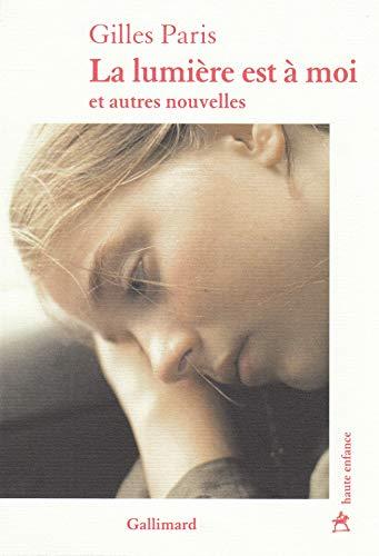 La lumière est à moi et autres nouvelles par Gilles Paris