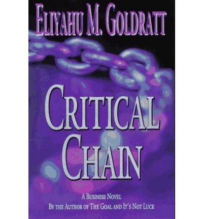 Critical Chain by Goldratt, Eliyahu M. ( AUTHOR ) Sep-04-1997 Paperback