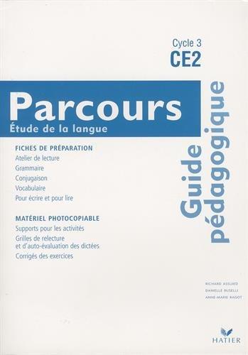Français CE2 Cycle 3 Parcours - Etude de la langue : Guide pédagogique