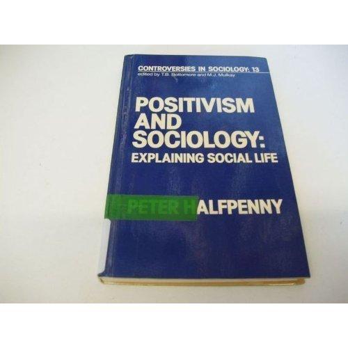 Positivism and Sociology: Explaining Social Life