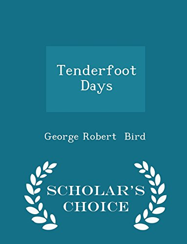 Tenderfoot Days - Scholar's Choice Edition